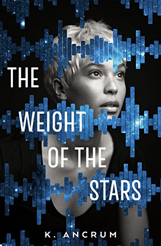 The Weight of the Stars by [Ancrum, K.]