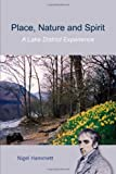 Place, Nature and Spirit - a Lake District Experience, Nigel Hammett, 1105608662