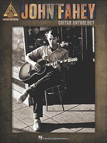 Read Online John Fahey - Guitar Anthology (Guitar Recorded Versions) pdf epub