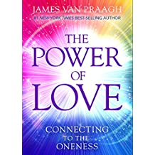 The Power of Love: Connecting to the Oneness