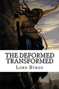 The Deformed Transformed: A Drama