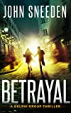 Betrayal (A Delphi Group Thriller Book 4)