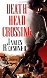 Death Head Crossing, James Reasoner, 0786018895