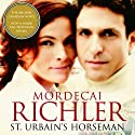 St Urbain's Horseman Audiobook by Mordecai Richler Narrated by Robert MacNeil