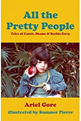All the Pretty People: Tales of Carob, Shame, and Barbie-Envy Paperback