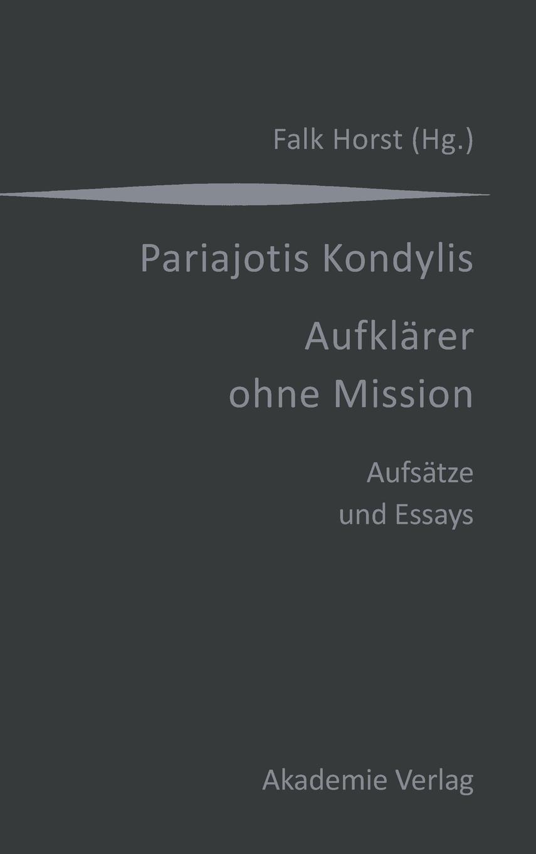 Kondylis - Aufklärer ohne Mission: Aufsätze und Essays