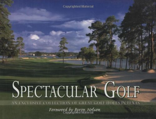 Spectacular Golf (an exclusive collection of great golf holes in Texas)