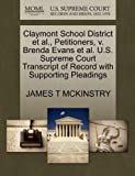 Claymont School District et Al. , Petitioners, V. Brenda Evans et Al. U. S. Supreme Court Transcript of Record with Supporting Pleadings, James T. McKinstry, 1270679694