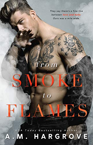 From Smoke To Flames (A West Brothers Novel) by [Hargrove, A.M.]