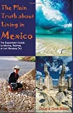 The Plain Truth about Living in Mexico, Cynthia E. Bower, 1581124570