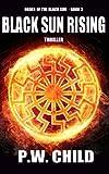 """""""Black Sun Rising (Order of the Black Sun) (Volume 3)"""" av P.W. Child"""