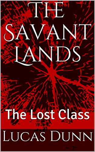 The savant lands the lost class kindle edition by lucas dunn the savant lands the lost class by dunn lucas fandeluxe Document