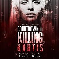 Countdown to Killing Kurtis Hörbuch von Lauren Rowe Gesprochen von: Lauren Rowe