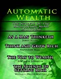 img - for Automatic Wealth I: The Secrets of the Millionaire Mind-Including: As a Man Thinketh, the Science of Getting Rich, the Way to Wealth & Think and Grow Rich by Napoleon Hill (2006-05-01) book / textbook / text book