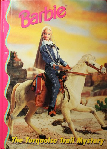 Barbie: The Turquoise Trail Mystery (Barbie and Friends Book ()