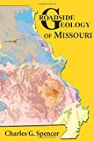 Roadside Geology of Missouri (Roadside Geology Series)