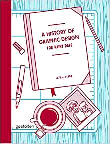 A History Of Graphic Design For Rainy Days Amazon