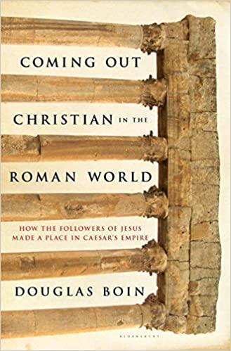 Prof. Boin's Coming Out Christian in the Roman World