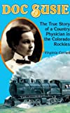 img - for By Virginia Cornell - Doc Susie: The True Story of a Country Physician in the Colorado (1991-01-16) [Paperback] book / textbook / text book