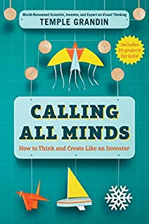 Book Cover: Calling All Minds: How To Think and Create Like an Inventor