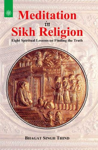 Meditation in Sikh Religion: Eight Spiritual Lessons on Finding the Truth