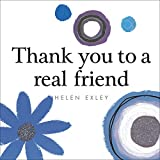 Thank You to A Real Friend (HE-30733) (Helen Exley Giftbooks)