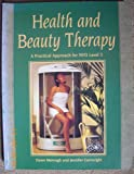 Health and Beauty Therapy : A Practical Approach for NVQ Level 3, Mernagh, Dawn and Cartwright, Jennifer, 0748718176
