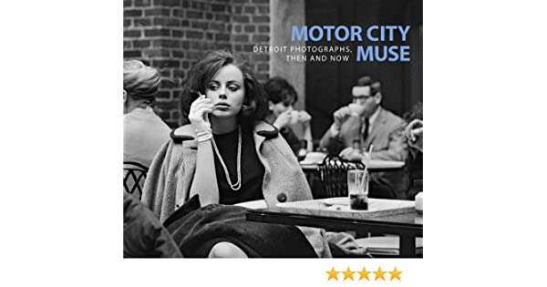 Now And Then Advertising Photograph >> Motor City Muse Detroit Photographs Then And Now Nancy W Barr