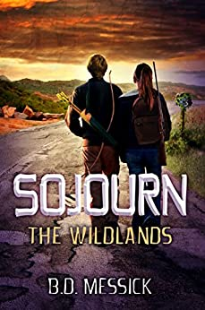 Sojourn: The Wildlands (A Rayn Mirago Novel Book 1) by [Messick, B.D.]