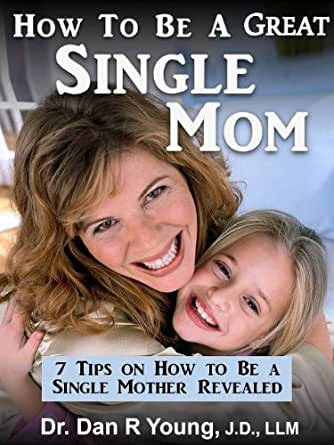 Young single mom dating advice