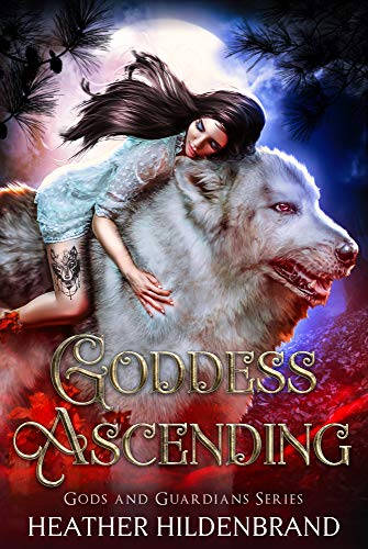 Goddess Ascending (Gods and Guardians Book 1)