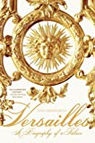 img - for Versailles: A Biography of a Palace book / textbook / text book