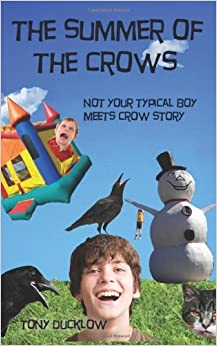 Book The Summer of the Crows: Not Your Typical Boy Meets Crow Story by Tony Ducklow (2011-05-20)