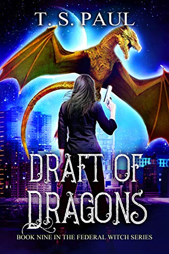 Dragon Witch - Draft of Dragons (The Federal Witch Book 9)
