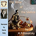 The Voice of the Silence Audiobook by H. P. Blavatsky Narrated by Denis Daly
