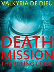 Death Mission: The Ruling Class (The Death Mission Trilogy Book 1)