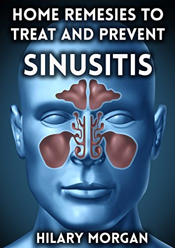 [E.b.o.o.k] Home Remedies to Treat and Prevent Sinusitis (sinus infection, sinusitis symptoms, sinusitis treatme KINDLE