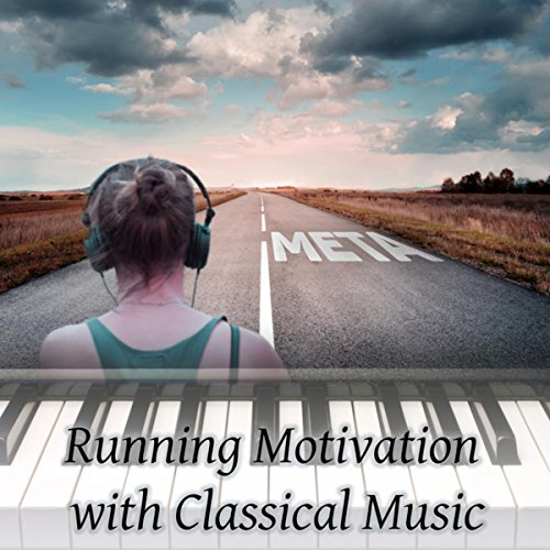 Classic Running Trainer - Running Motivation with Classical Music - Body Workout with Classical Music, Speed and Strength with Classics, Morning Run, Classical Music for Running