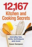 12,167 Kitchen and Cooking Secrets, Susan Sampson, 0778802221