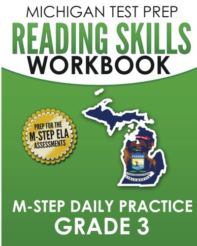 MICHIGAN TEST PREP Reading Skills Workbook M-STEP Daily Practice Grade 3: Preparation for the M-STEP English Language Arts Assessments