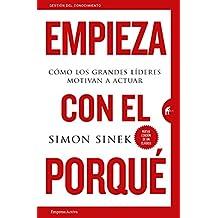 Empieza con el porque (Gestión del conocimiento) (Spanish Edition)