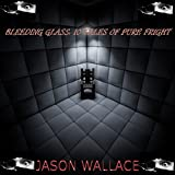 Bleeding Glass: 10 Tales of Pure Fright