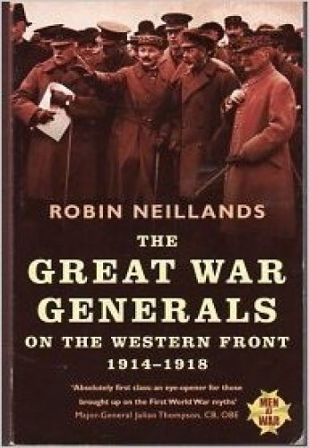 Great War Generals on the Western Front: 1914-1918