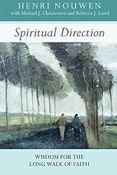 Spiritual Direction - Wisdom for the Long Walk of Faith
