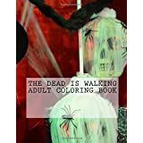 The Dead Is Walking Adult Coloring Book