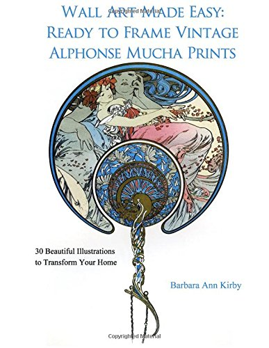 Download Wall Art Made Easy: Ready to Frame Vintage Alphonse Mucha Prints: 30 Beautiful Illustrations to Transform Your Home ebook