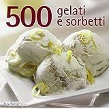 Cinquecento gelati e sorbetti