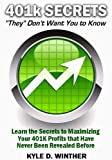 "401K Secrets ""They"" Don't Want You To Know- Maximize Your Retirement Funds!"