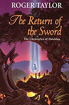 The Return of the Sword (Chronicles of Hawklan Book 5) by [Taylor, Roger]
