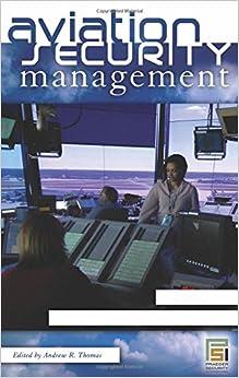 Aviation Security Management [3 volumes] (Praeger Security International)